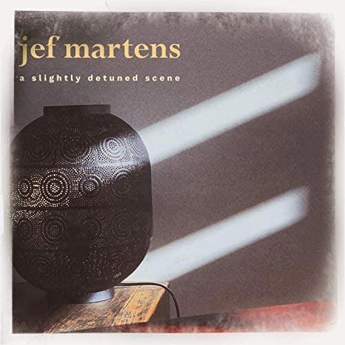 آلبوم موسیقی بی کلام A Slightly Detuned Scene اثری از Jef Martens