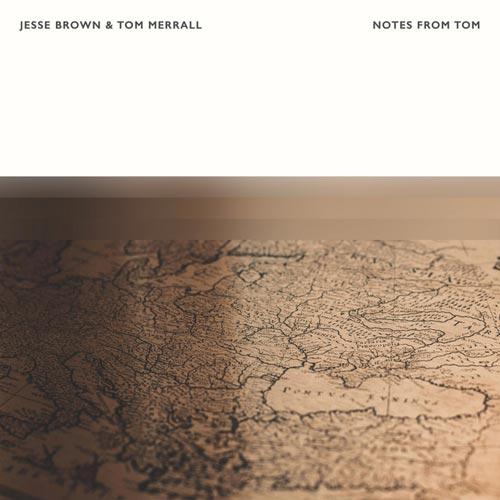 موسیقی بی کلام Notes From Tom اثری از Jesse Brown, Tom Merrall