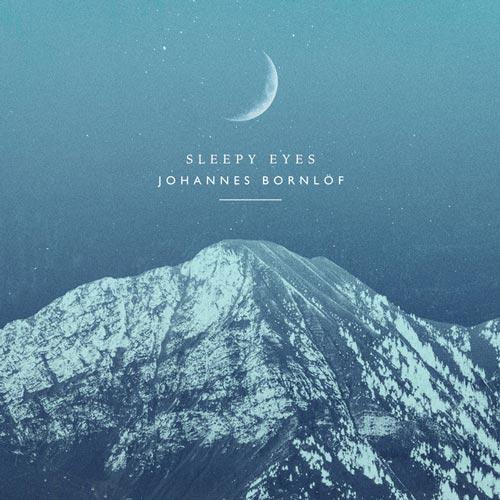 موسیقی بی کلام Sleepy Eyes اثری از Johannes Bornlöf
