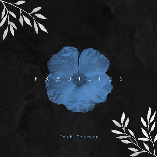 موسیقی بی کلام Fragility اثری از Josh Kramer
