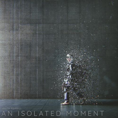 موسیقی بی کلام An Isolated Moment اثری از Keith Merrill