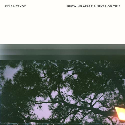 آلبوم موسیقی بی کلام Growing Apart & Never On Time اثری از Kyle McEvoy
