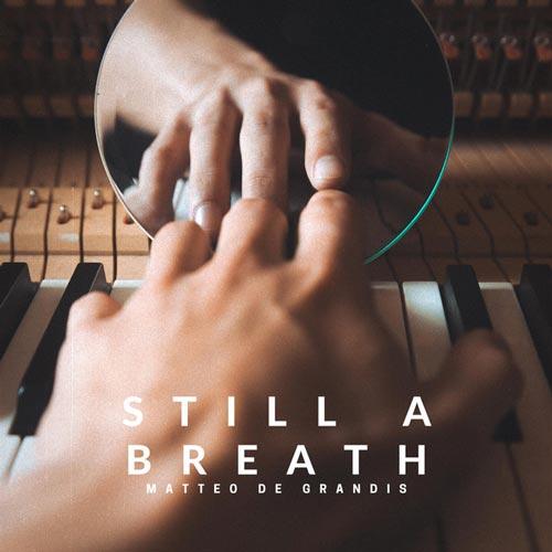 موسیقی بی کلام Still a Breath اثری از Matteo de Grandis