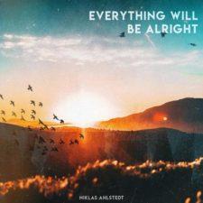موسیقی بی کلام Everything Will Be Alright اثری از Niklas Ahlstedt