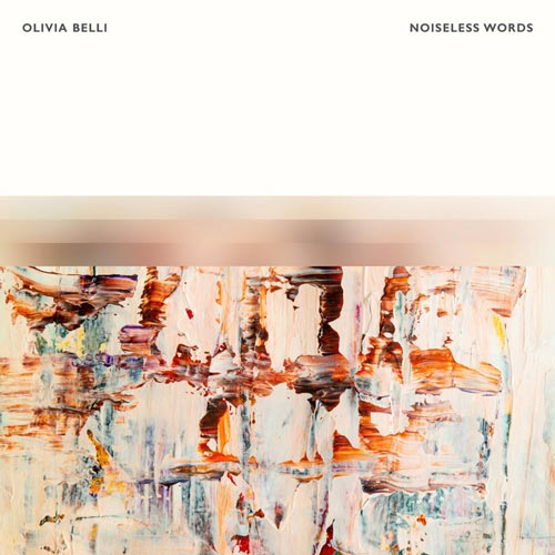 آلبوم موسیقی بی کلام Noiseless Words اثری از Olivia Belli
