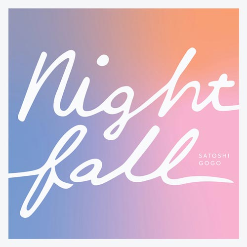 آلبوم موسیقی بی کلام Nightfall اثری از SATOSHI GOGO
