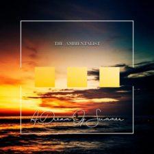موسیقی الکترونیک A Dream Of Summer اثری از The Ambientalist