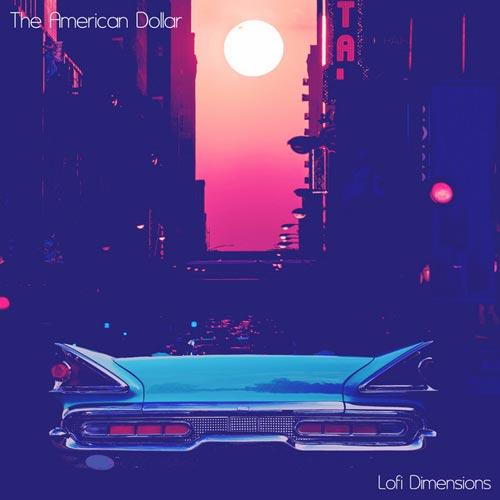 آلبوم موسیقی پست راک Lofi Dimensions اثری از The American Dollar