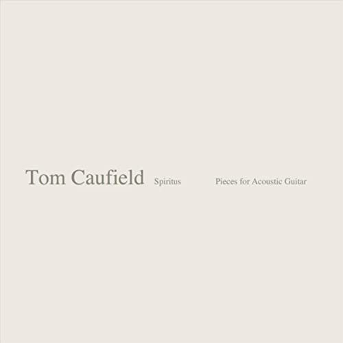 آلبوم موسیقی بی کلام Spiritus Pieces for Acoustic Guitar اثری از Tom Caufield