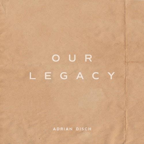 موسیقی بی کلام Our Legacy اثری از Adrian Disch