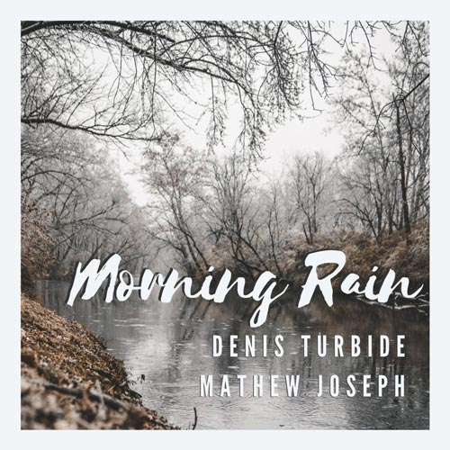 آهنگ ملایم و آرامش بخش گیتار Morning Rain اثری از Denis Turbide, Mathew Joseph