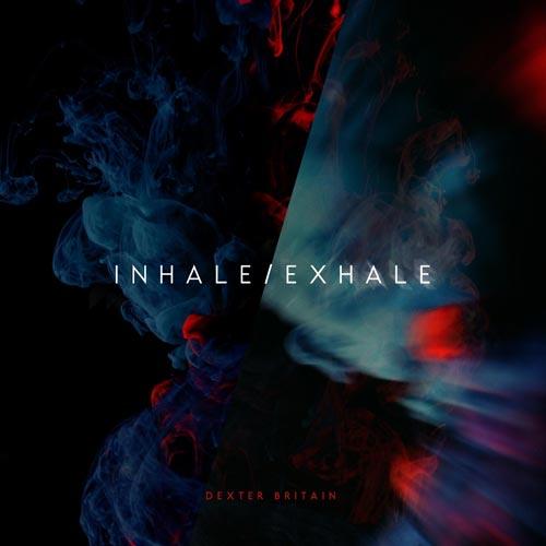 آلبوم موسیقی بی کلام Inhale / Exhale اثری از Dexter Britain