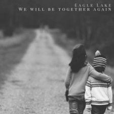 پیانو آرام و دلنشین We Will Be Together Again اثری از Eagle Lake