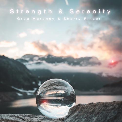 آلبوم موسیقی نیو ایج Strength & Serenity: Piano & Flute اثری از Greg Maroney & Sherry Finzer