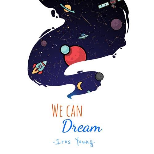موسیقی بی کلام امید بخش و روحیه بخش We Can Dream اثری از Iros Young