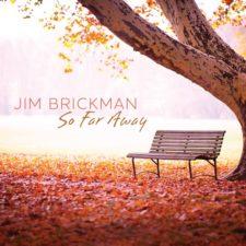 پیانو احساسی و آرامش بخش So Far Away اثری از Jim Brickman