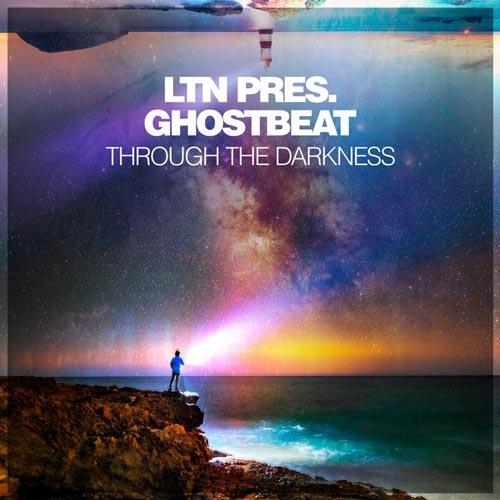موسیقی الکترونیک Through The Darkness اثری از LTN, Ghostbeat