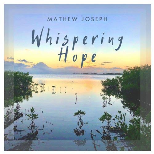 موسیقی بی کلام Whispering Hope اثری از Mathew Joseph