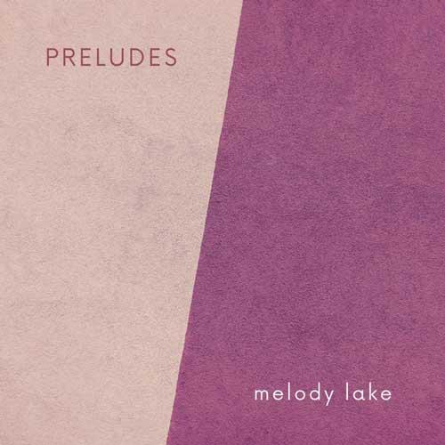 موسیقی بی کلام غم آلود Preludes اثری از Melody Lake