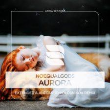 موسیقی پراگرسیو هاوس Aurora اثری از Noequalgods