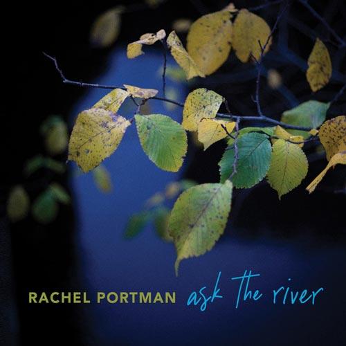 آلبوم موسیقی بی کلام ask the river اثری از Rachel Portman
