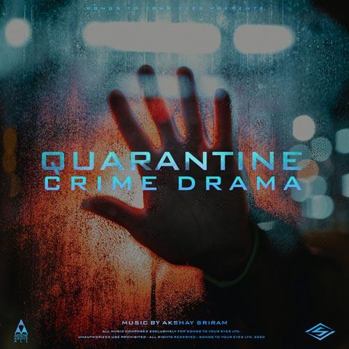 موسیقی تریلر Quarantine Crime Drama اثری از Songs To Your Eyes