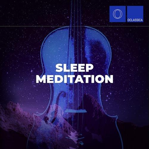 آلبوم موسیقی کلاسیک Sleep Meditation از لیبل Oclassica