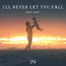 آهنگ بی کلام حماسی و احساسی I'll Never Let You Fall اثری از Zoltan Zadori