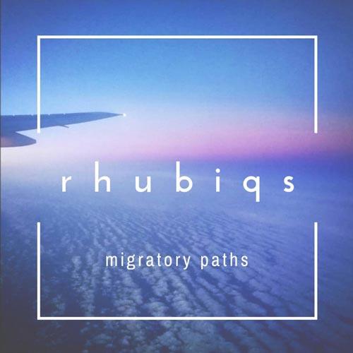 موسیقی پست راک Migratory Paths اثری از rhubiqs