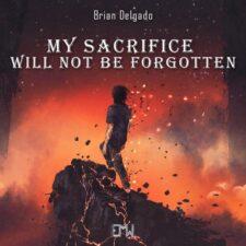 آهنگ حماسی My Sacrifice Will Not Be Forgotten اثری ارکسترال و باشکوه از Brian Delgado