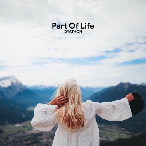 موسیقی بی کلام Part of Life پیانو آرامش بخش و صلح آمیز از DYATHON