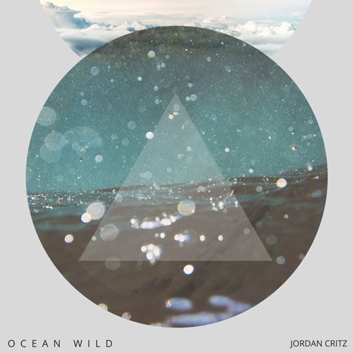 موسیقی امبینت Ocean Wild اثری رویایی و خیال انگیز از Jordan Critz