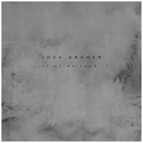 پیانو آرامش بخش Josh Kramer در آلبوم Life As We Know It