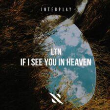 آهنگ ترنس If I See You in Heaven اثری از LTN