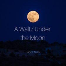گیتار احساسی و رمانتیک Lance Allen در آهنگ A Waltz Under the Moon
