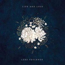 پیانو آرامش بخش Luke Faulkner در آهنگ Life and loss