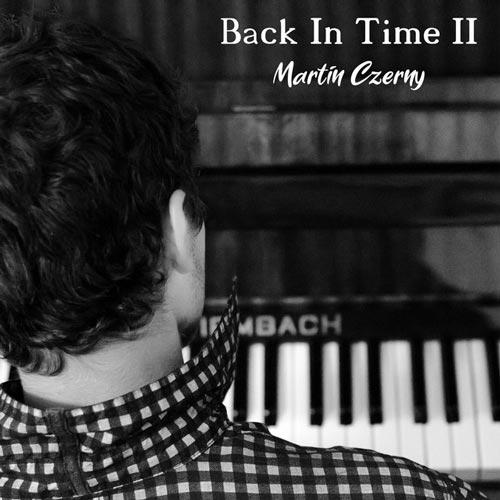 آلبوم پیانو کلاسیکال آرامش بخش Back in Time II اثری از Martin Czerny