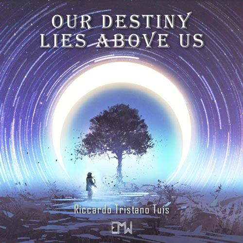 موسیقی تریلر حماسی ارکسترال Our Destiny Lies Above Us اثری از Riccardo Tristano Tuis