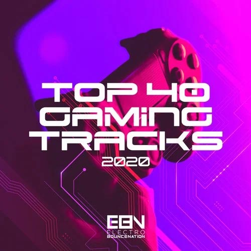 آلبوم موسیقی الکترونیک پرانرژی Top 40 Gaming Tracks 2020