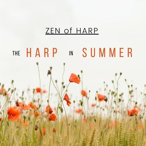 چنگ آرامش بخش پروژه موسیقی Zen of Harp در آلبوم The Harp in Summer