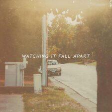 موسیقی پست راک Watching It Fall Apart اثری آرام و خیال انگیز از Always Straight Ahead