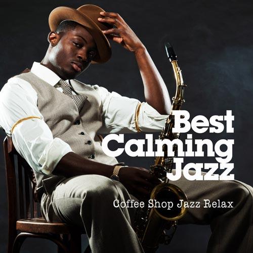 بهترین موسیقی جاز آرام (Best Calming Jazz) اثری از Coffee Shop Jazz Relax