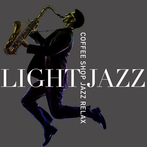 آلبوم موسیقی Light Jazz اثری آرام و دلنشین از Coffee Shop Jazz Relax