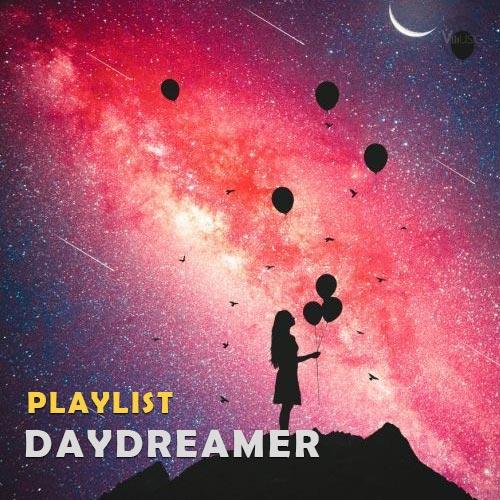 پلی لیست موسیقی بی کلام برای خیال پردازی (Daydreamer Playlist)