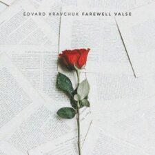 آهنگ پیانو آرام Farewell Valse اثری از Edvard Kravchuk