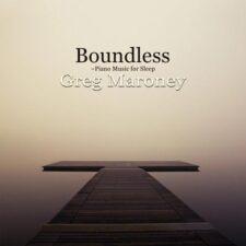 آهنگ بی کلام پیانو Boundless اثری آرامش بخش از Greg Maroney