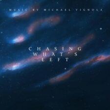 موسیقی پست راک Chasing What's Left اثری از Michael Vignola