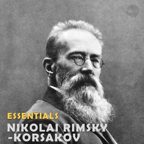 بهترین آهنگ ها و آثار نیکلای ریمسکی-کورساکف Nikolai Rimsky-Korsakov Essential