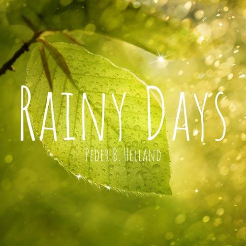 آلبوم موسیقی نیو ایج Rainy Days پیانو آرامش بخش از Peder B. Helland