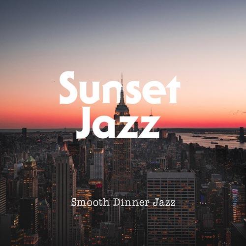 آلبوم موسیقی جز Sunset Jazz اثری از Smooth Dinner Jazz